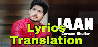 Jaan Lyrics | Translation | in English/Hindi  – Gurnam Bhullar