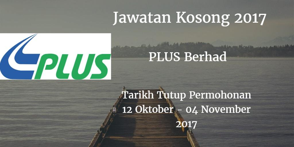 Jawatan Kosong PLUS Berhad 12 Oktober - 04 November 2017