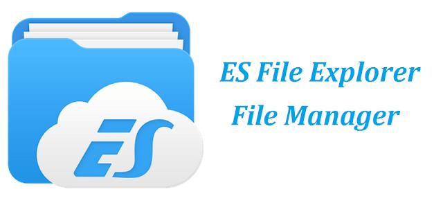 تحميل تطبيق ES File Explorer - File Manager قم بإدارة ملفاتك بكفاءة