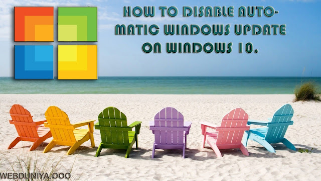 DISABLE AUTO UPDATE ON WINDOWS 10