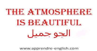 The atmosphere is beautiful    الجو جميل