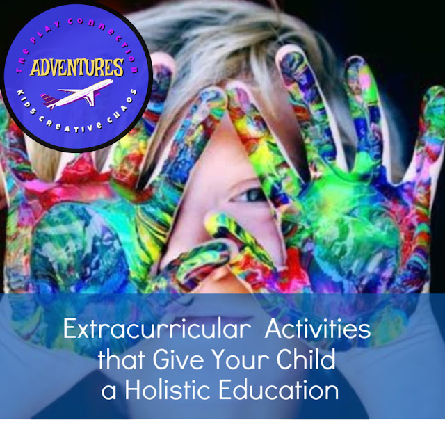 5 Extracurricular Activities to Give Your Child a Holistic Education