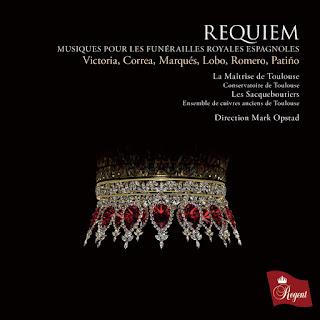 Victoria Requiem; La Maitrise de Toulouse, Les Sacqueboutiers, Mark Opstad; Regent Records