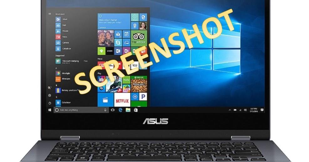 3 Cara Screenshot Laptop Asus Mudah Simpel Pakar Dokumen