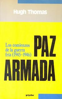 Paz armada : los comienzos de la guerra fría (1945-1946) - Hugh thomas