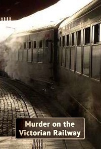 Watch Murder on the Victorian Railway Online Free in HD
