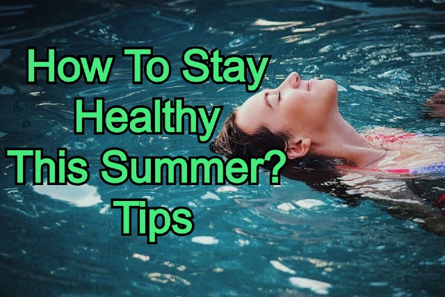 Stay Healthy This Summer