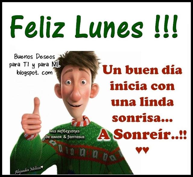 FELIZ LUNES!!!  Un buen día inicia  con una linda sonrisa... A sonreír...!!!