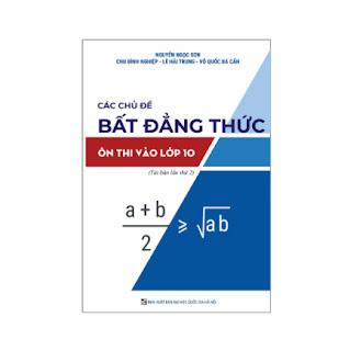 Sách luyện thi vào THPT môn Toán - Các chủ đề BẤT ĐẲNG THỨC ôn thi vào lớp 10 - Sách chuyên đề môn Toán - Sách tham khảo cấp 2 - Sách bổ trợ chương trình dạy và học ebook PDF-EPUB-AWZ3-PRC-MOBI