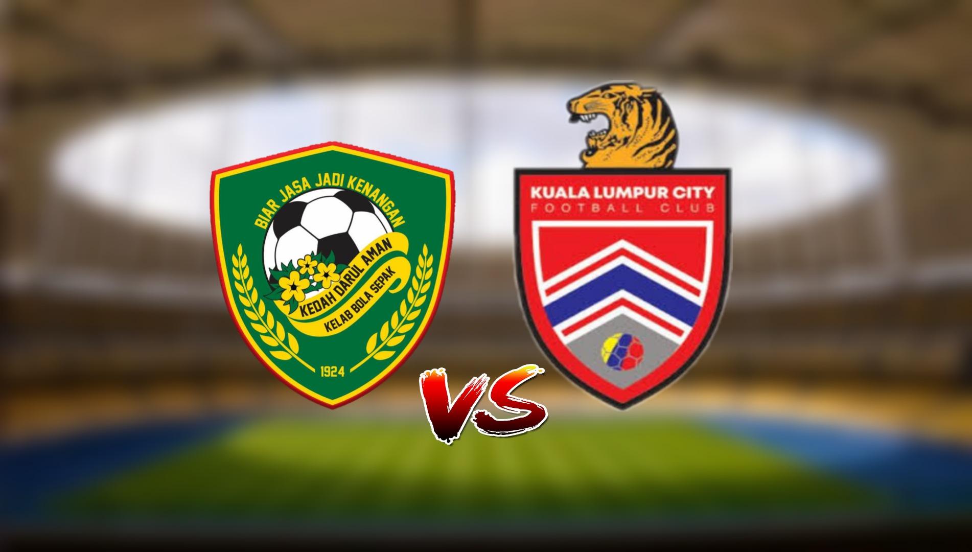Live Streaming Kedah FC vs Kuala Lumpur City FC Liga Super 23.4.2021