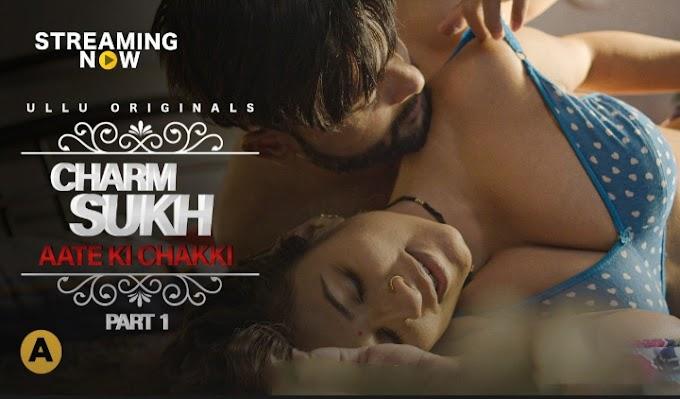 Charm Sukh (2021)  Part 1 - Ullu Original Web Series Ep 24