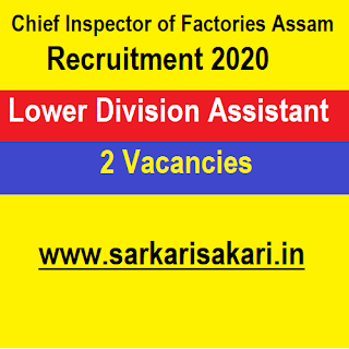 Chief Inspector of Factories Assam Recruitment 2020 - Apply For Lower Division Assistant