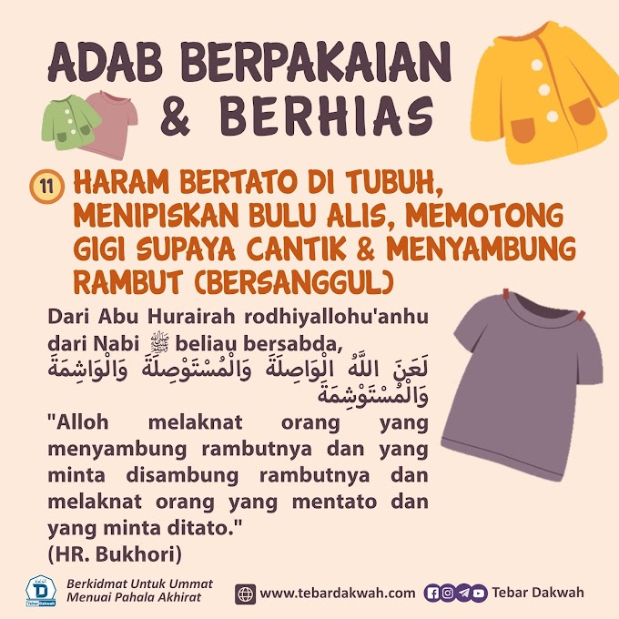 ADAB BERPAKAIAN & BERHIAS | 11. HARAM BERTATO DI TUBUH, MENIPISKAN BULU ALIS, MEMOTONG GIGI SUPAYA CANTIK & MENYAMBUNG RAMBUT (BERSANGGUL)