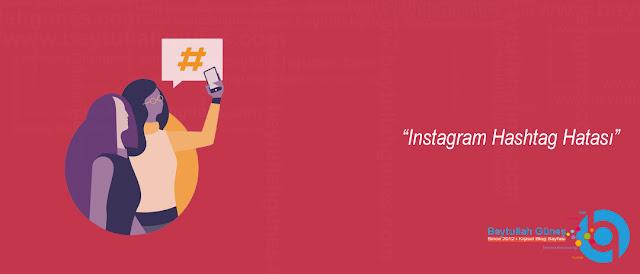 Instagram Hashtag Hatası