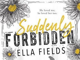 Suddenly Forbidden by Ella Fields | Review