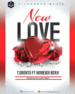 Download: T.oronto Ft Homeboi Benji – New Love (Produced By Cleff Beat) Mp3-BrytGh.Com