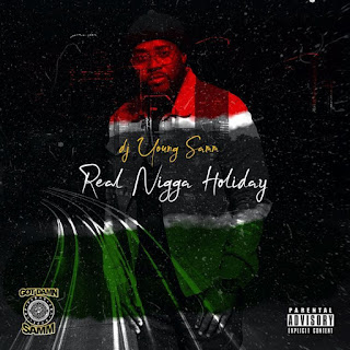 Dj Young Samm - Real Nigga Holiday