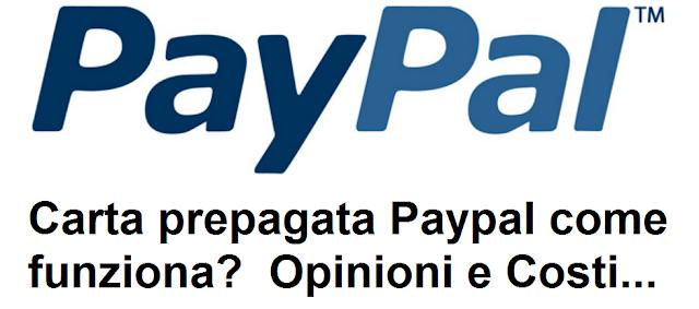 Carta prepagata Paypal: opinioni e costi