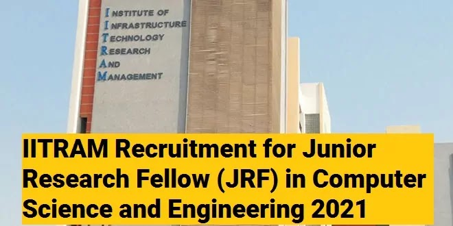 IITRAM Recruitment for Junior Research Fellow (JRF) in Computer Science and Engineering 2021