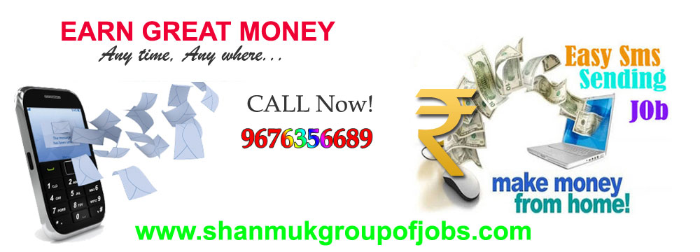 SMS SENDING JOBS, PART-TIME JOBS INDIA | www shanmukgroupofjobs com