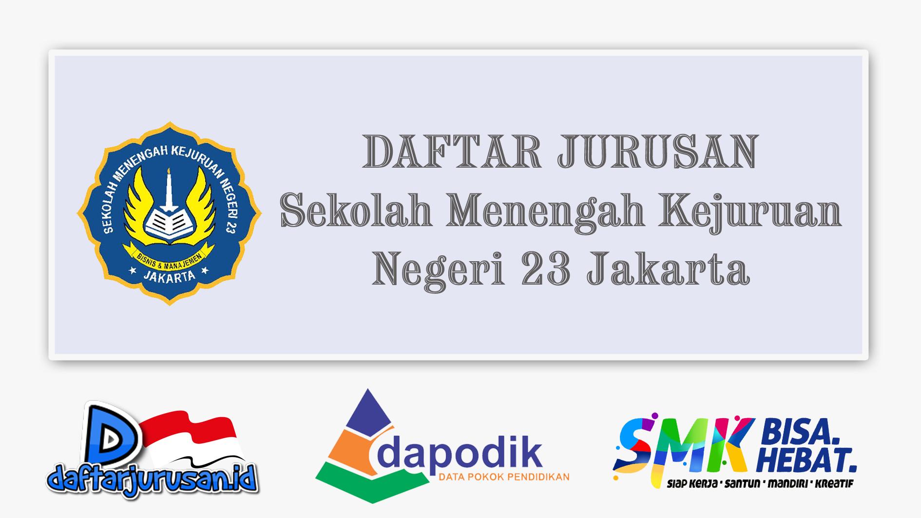 Daftar Jurusan SMK Negeri 23 Jakarta Utara