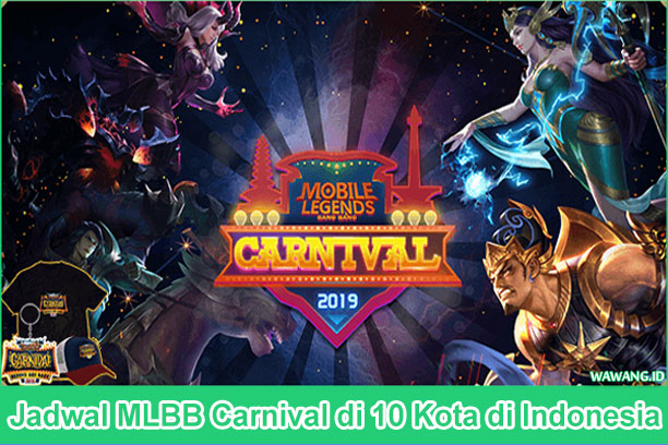 Jadwal MLBB Carnival 2019 di 10 Kota di Indonesia