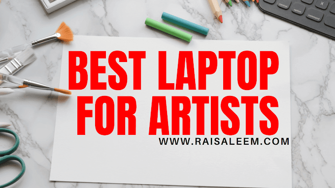 Best Laptops For Artists To Buy in 2021 [Best Laptop Buyer's Guide]