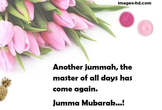 The master of all days is Jumma, jumma mubarak