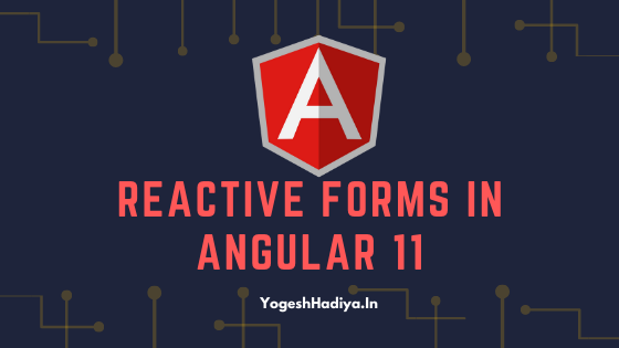 Reactive Forms In Angular 11