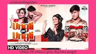 UNGLI PE UNGLI Lyrics Ruchika Jangid