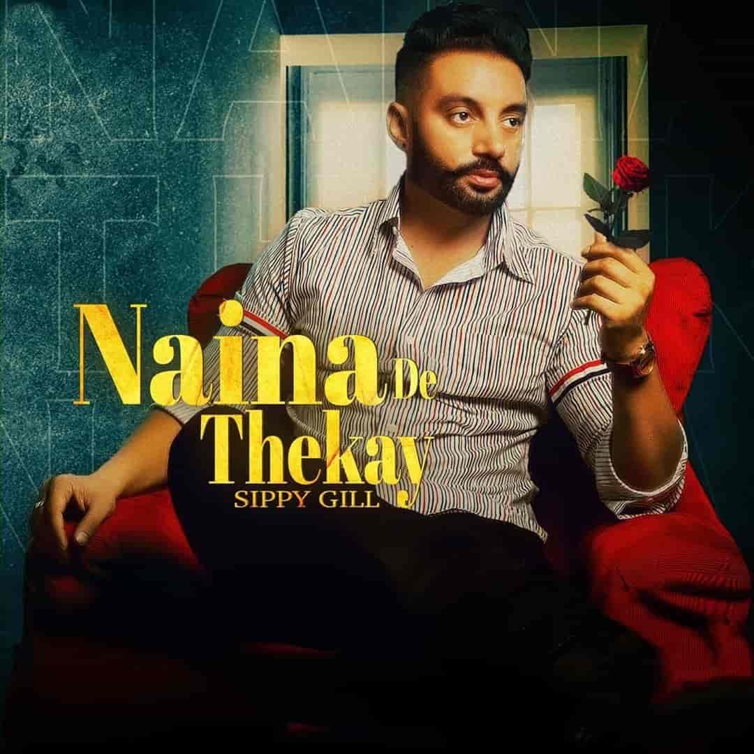Naina De Thekay Punjabi Song Image By Sippy Gill and Afsana Khan