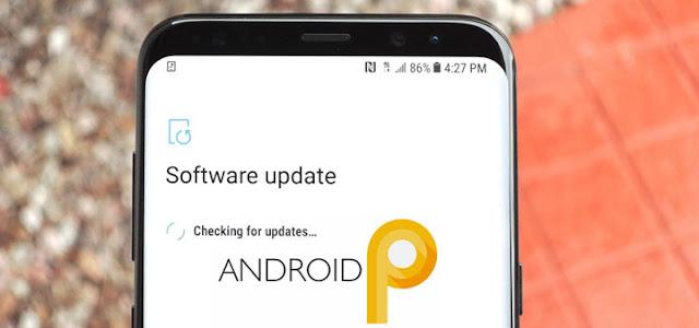 كن أول من يتعرف على موعد وصول تحديث أندرويد 9.0 Pie إلى هاتفك سامسونج