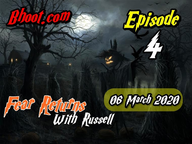 Bhoot.Com by Rj Russell Episode 4 - 28 February 2020