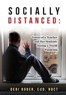Socially Distanced : Voices of a Teacher and Her Students During a World Pandemic By Debi Bober