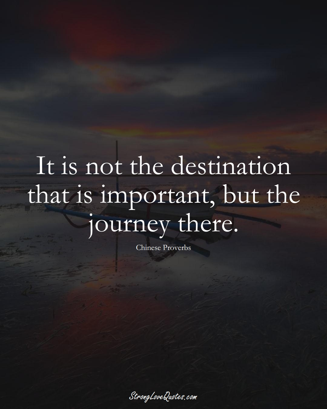It is not the destination that is important, but the journey there. (Chinese Sayings);  #AsianSayings