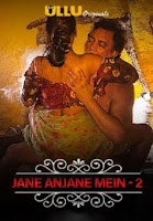 Jane Anjane Mein Part 2 Full Hindi UllU Watch Online Movies HD Free Download