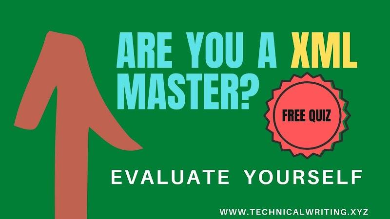 Test you XML skills || Free XML quiz for Technical Writers