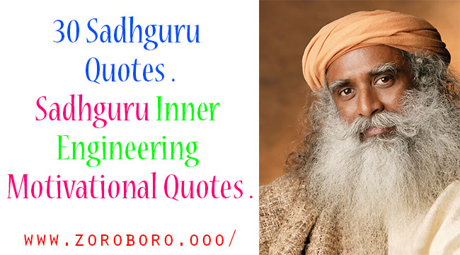 30 Sadhguru Quotes .Sadhguru Inner Engineering Motivational Quotes .,Sadhguru Quotes On Family, Peace, Love, Success, life, Woman, Consciousness, Change, And Thought,sadhguru quotes,sadhguru wife,sadhguru youtube,sadhguru books,sadhguru wiki,sadhguru blog,sadhguru family,sadhguru biography,sadhguru quotes,sadhguruvideos,sadhguru daughter,sadhguru books,adiyogi the source of yoga,jaggi vasudev books,isha foundation programs,radhe jaggi,sadhguru in hindi,sadhguru youtube 2018,sadhguru jaggi vasudev wife,isha sadhguru blog,sadhguru jaggi vasudev quotes,isha yoga sadhguru daughter marriage,sadhguru jaggi vasudev family photo,vijaykumari,isha sadhguru quotes,inner engineering a yogi's guide to joy,inner engineering: a yogi's guide to joy,sadhguru facebook videos,emotion and relationships,sadhguru on sabarimala,objectives of isha foundation,inside isha,sadhguru videos,sadhguru quotes hindi,sadhguru quotes on shiva,sadguru quotes in english,sadhguru quotes on anger,sadhguru quotes in kannada,life is beautiful quotes by sadguru,isha sadhguru quotes in tamil,sadhguru books,three truths of well being,sadhguru photos,sadhguru images,pebbles of wisdom,sadhguru quotes hindi,inspire your child inspire the world,sadhguru quotes on shiva,sadhguru quotes in hindi,sadhguru jaggi vasudev photo gallery,jaggi vasudev quotes in tamil,sadhguru quotes app,sadhguru quotes on anger,sadhguru on unconditional love,