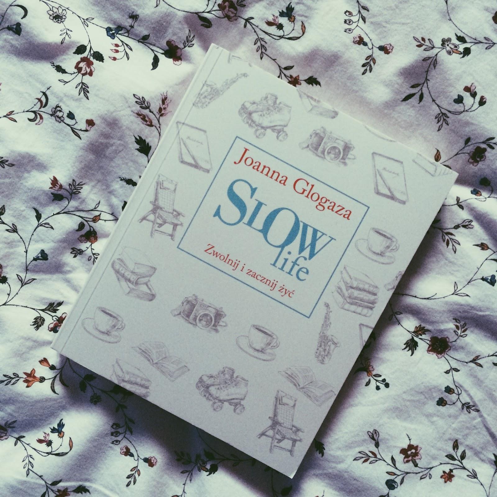 Slow life // Joanna Glogaza