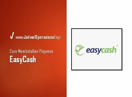 Cara Membatalkan Pinjaman di EasyCash