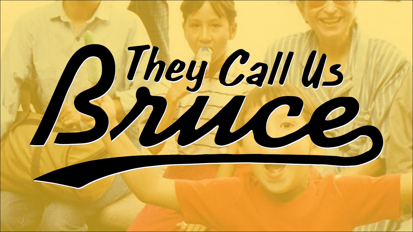 They Call Us Bruce 136: They Call Us Fully Both