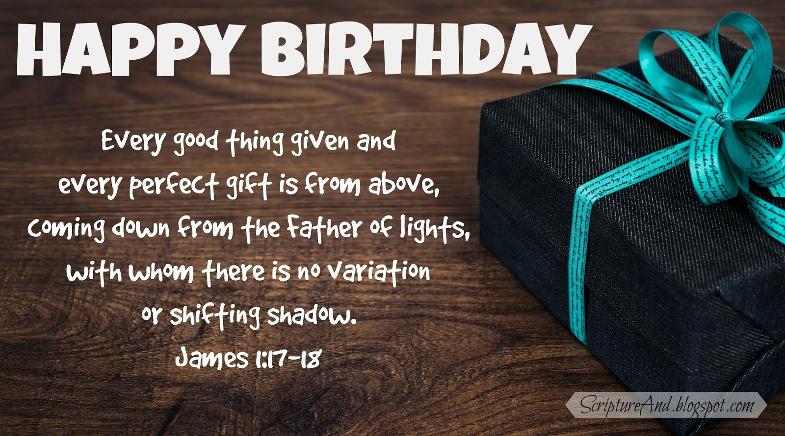 Scripture and free birthday images with bible verses happy birthday image with a gift and james 117 18 from scriptureand kristyandbryce Images