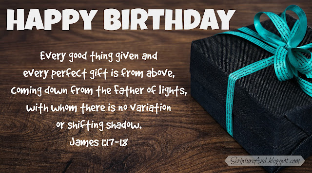Happy birthday image with a gift and James 1:17-18 from ScriptureAnd.blogspot.com