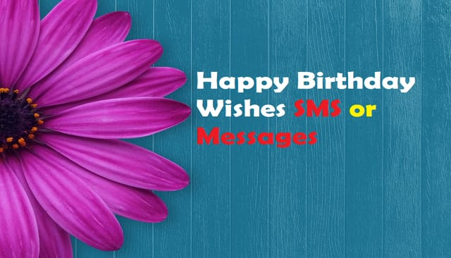 Happy Birthday Wishes SMS or Messages