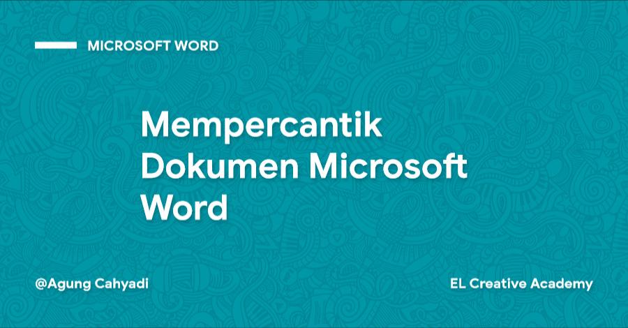 Mempercantik Dokumen Word Menggunakan Style, Themes, Shape dan Efek 3D (Pemula)
