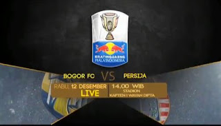 RCTI Siarkan Langsung Bogor FC vs Persija - Piala Indonesia Hari Ini
