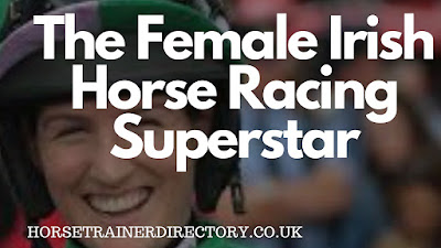 The Female Irish Horse Racing Superstar