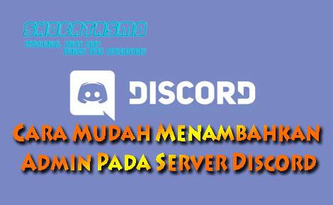 Cara Mudah Menambahkan Admin Pada Server Discord