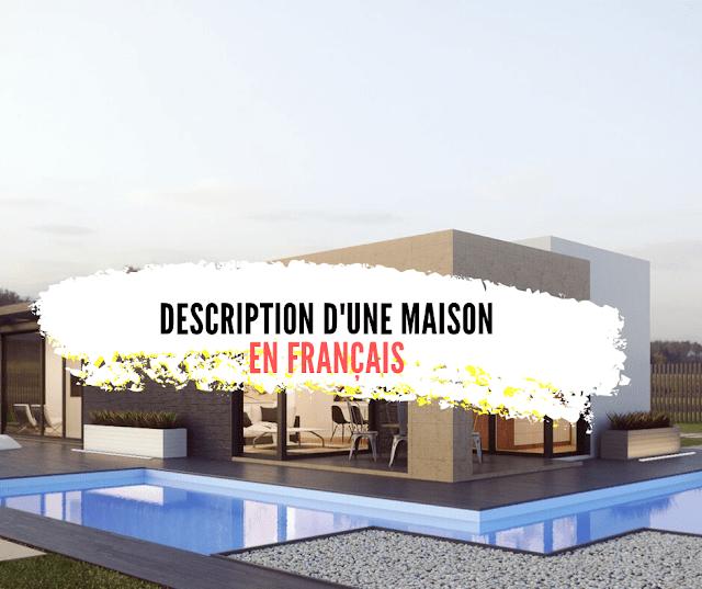 Description d'une maison en français (ma maison idéale - ma maison de rêve )