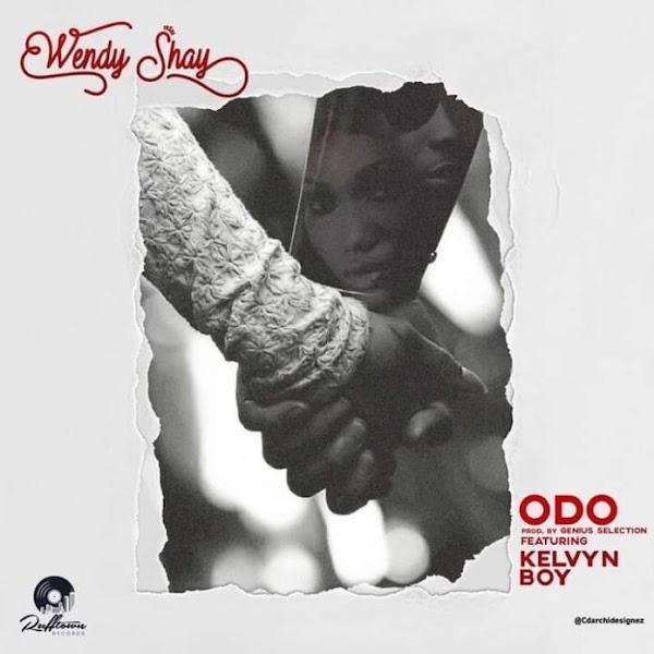 Wendy Shay – Odo ft Kelvyn Boy (produce by Genius Selection)-Mtnmusicgh